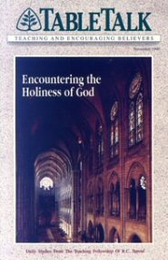 Tabletalk Magazine, November 1990: Encountering the Holiness of God