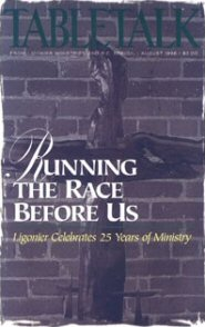 Tabletalk Magazine, August 1996: Running the Race before Us
