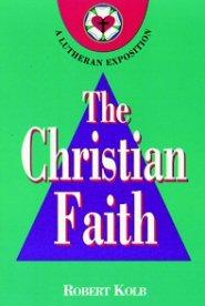 The Christian Faith: A Lutheran Exposition