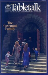 Tabletalk Magazine, July 1992: The Covenant Family