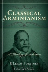 Classical Arminianism: The Theology of Salvation