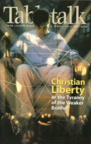 Tabletalk Magazine, July 1997: Christian Liberty or the Tyranny of the Weaker Brother