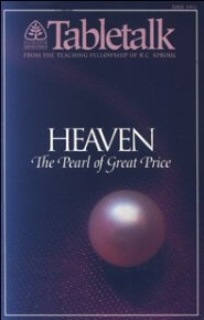 Tabletalk Magazine, June 1993: Heaven: The Pearl of Great Price
