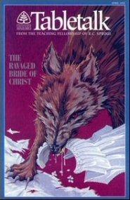 Tabletalk Magazine, April 1992: The Ravaged Bride of Christ