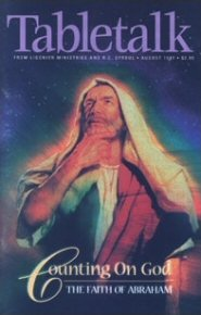 Tabletalk Magazine, August 1997: Counting on God: The Faith of Abraham