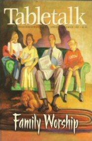 Tabletalk Magazine, November 1997: Family Worship