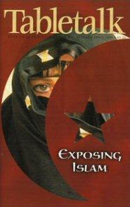 Tabletalk Magazine, April 1998: Exposing Islam