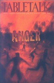 Tabletalk Magazine, June 1995: Anger