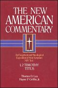 The New American Commentary: 1, 2 Timothy, Titus (NAC)