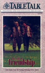 Tabletalk Magazine, April 1991: The Gift of Friendship