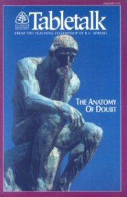 Tabletalk Magazine, January 1992: The Anatomy of Doubt