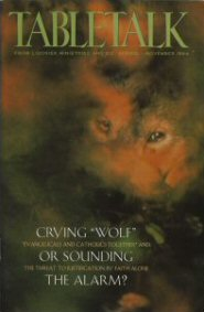 "Tabletalk Magazine, November 1994: Crying ""Wolf"" or Sounding the Alarm?"