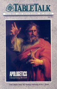 Tabletalk Magazine, July 1991: Apologetics: Championing the Faith