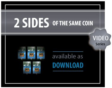 2 Sides of the Same Coin Video Series