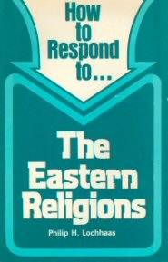 How To Respond To The Eastern Religions