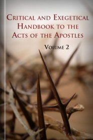 Critical and Exegetical Handbook to the Acts of the Apostles, vol. 2