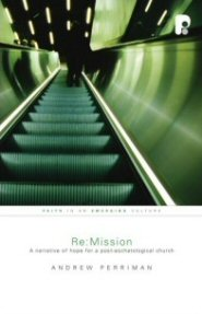 Re: Mission: A Narrative of Hope for a Post-Eschatological Church