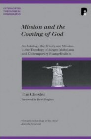 Mission and the Coming of God: Eschatology, the Trinity, and Mission in the Theology of Jürgen Moltmann and Contemporary Evangelicalism