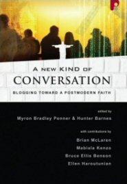 A New Kind of Conversation: Blogging toward a Postmodern Faith