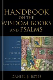 Handbook on the Wisdom Books and Psalms