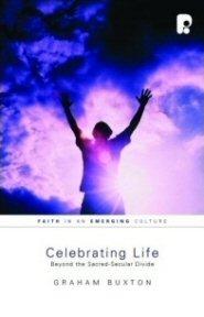 Celebrating Life: Beyond the Sacred-Secular Divide