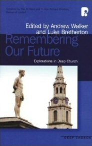 Remembering Our Future: Explorations in Deep Church