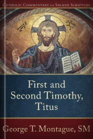 Catholic Commentary on Sacred Scripture: First and Second Timothy, Titus