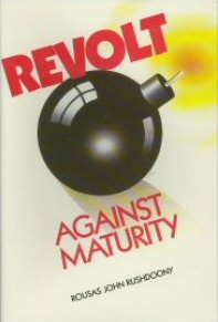 Revolt Against Maturity: A Biblical Psychology of Man