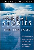 More Real Stories for the Soul