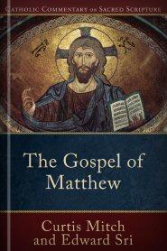 Catholic Commentary on Sacred Scripture: The Gospel of Matthew