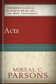 Acts (Paideia Commentaries on the New Testament)