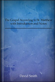 The Gospel According to St. Matthew with Introduction and Notes
