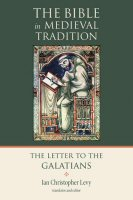 The Bible in Medieval Tradition: The Letter to the Galatians