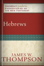 Paideia Commentaries on the New Testament: Hebrews
