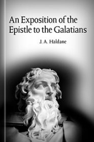 An Exposition of the Epistle to the Galatians