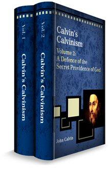 Calvin's Calvinism (2 vols.)