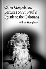 Other Gospels, or, Lectures on St. Paul's Epistle to the Galatians