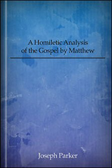 A Homiletic Analysis of the Gospel by Matthew