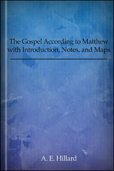 The Gospel According to Matthew with Introduction, Notes, and Maps
