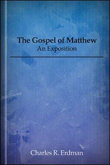 The Gospel of Matthew: An Exposition