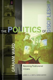 The Politics of Discipleship: Becoming Postmaterial Citizens