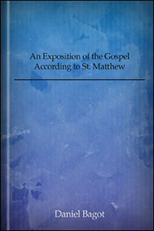 An Exposition of the Gospel According to St. Matthew