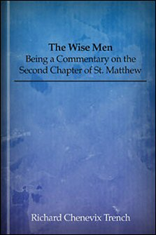 The Star of the Wise Men: Being a Commentary on the Second Chapter of St. Matthew