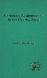 Corporate Responsibility in the Hebrew Bible