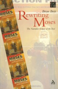 Rewriting Moses: The Narrative Eclipse of the Text