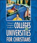 Nelson's Complete Guide to Colleges and Universities for Christians