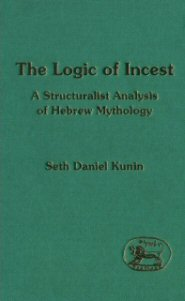 The Logic of Incest: A Structuralist Analysis of Hebrew Mythology