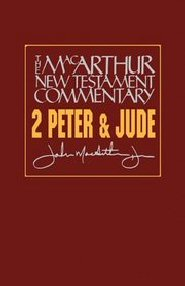 2 Peter and Jude: The MacArthur New Testament Commentary
