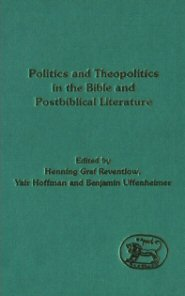 Politics and Theopolitics in the Bible and Postbiblical Literature
