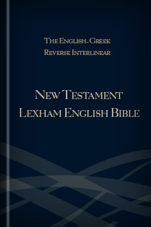 The English-Greek Reverse Interlinear New Testament Lexham English Bible